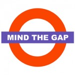 Mind the Gap sign